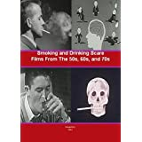 Smoking and Drinking Scare Films From The 50s, 60s, and 70s -A Collection of Classic Educational Shorts ~ Keith Painton
