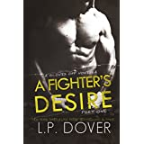A Fighter's Desire - Part One (Gloves Off Book 1) ~ L.P. Dover