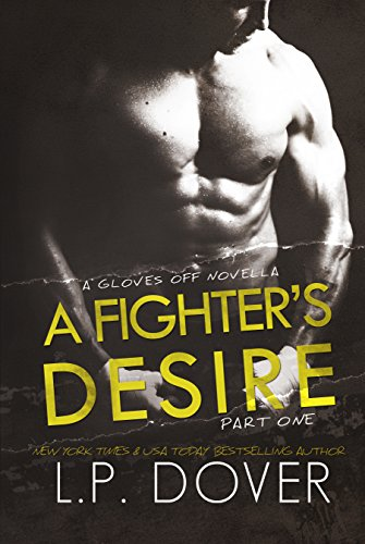 A Fighter'S Desire - Part One (A Gloves Off Novel Book 1)