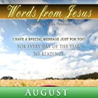 Words from Jesus: August: A Reading for Every Day of the Month Hörbuch von Simon Peterson Gesprochen von: Simon Peterson