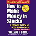 How to Make Money in Stocks: A Winning System in Good Times or Bad Audiobook by William O'Neil Narrated by Chris Ryan