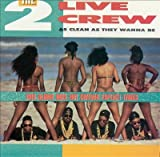 2 Live Crew 2 Live Crew - As Nasty As They Wanna Be Vol.1