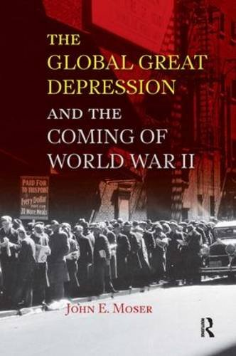 Global Great Depression and the Coming of World War II (U.S. History in International Perspective)