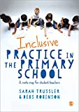 Sarah Trussler Inclusive Practice in the Primary School: A guide for teachers