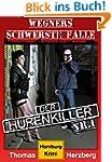 Der Hurenkiller: Wegners schwerste F�...