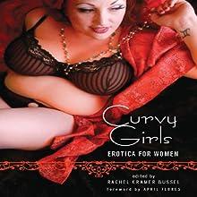 Curvy Girls (       UNABRIDGED) by Rachel Kramer Bussel Narrated by Paula Parker-Martin, Manxie Hardy, Carmen Rose, Suzanne Cyprus, Mimi Perez, Rebecca Fredrick