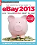 The Independent Guide to eBay 2013 Ma...