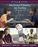 Integrating Educational Technology into Teaching (5th Edition) 5th Edition( Paperback ) by Roblyer, M. D.; Doering, Aaron H. published by Allyn & Bacon