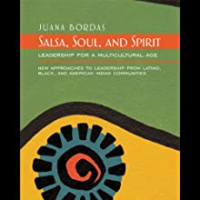 Soul, Salsa and Spirit: Leadership for a Multicultural Age (       UNABRIDGED) by Juana Bordas Narrated by Millie Santiago