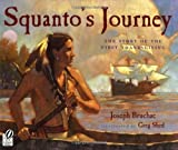 Squantos Journey: The Story of the First Thanksgiving
