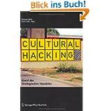 Cultural Hacking: Kunst des Strategischen Handelns: Die Kunst des Strategischen Handelns