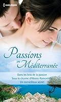 Passions en M�diterran�e : Recueil de 3 romans (Volume multi th�matique)