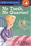 No Tooth, No Quarter! (Step Into Reading/Step 3 Book)