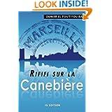 Rififi sur la Canebière (French Edition)