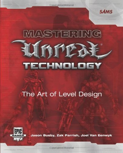 Mastering Unreal Technology: The Art of Level Design