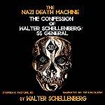 The Nazi Death Machine: The Confession of Walter Schellenberg | Walter Schellenberg