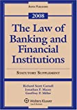 The Law of Banking and Financial Institutions  2008, Statutory Supplement