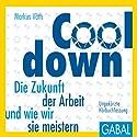 Cooldown: Die Zukunft der Arbeit und wie wir sie meistern (       ungekürzt) von Markus Väth Gesprochen von: Heiko Grauel, Gisa Bergmann