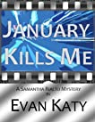 January Kills Me (Samantha Rialto Mysteries)