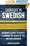 Shortcut to Swedish: Beginner's Guide...