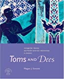 img - for Toms and Dees: Transgender Identity and Female Same-Sex Relationships in Thailand (Southeast Asia: Politics, Meaning, Memory.) book / textbook / text book