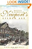 Rogues & Heroes of Newport's Gilded Age