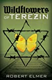 img - for Wildflowers of Terezin book / textbook / text book