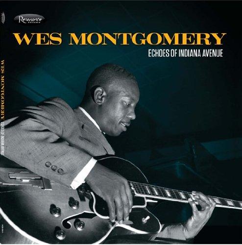 Wes Montgomery - Echoes of Indiana Avenue - Zortam Music