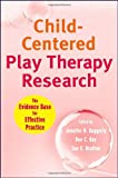 img - for Child-Centered Play Therapy Research: The Evidence Base for Effective Practice book / textbook / text book