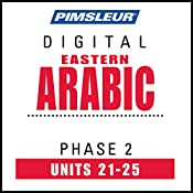 Arabic (East) Phase 2, Unit 21-25: Learn to Speak and Understand Eastern Arabic with Pimsleur Language Programs |  Pimsleur