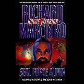 Rogue Warrior: Seal Force Alpha | [Richard Marcinko]