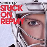 echange, troc Scooter - Scooter Stuck On Replay