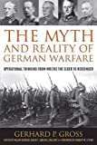 img - for The Myth and Reality of German Warfare: Operational Thinking from Moltke the Elder to Heusinger (Foreign Military Studies) book / textbook / text book
