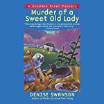 Murder of a Sweet Old Lady: A Scumble River Mystery, Book 2 | Denise Swanson