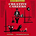 Military Veterans in Creative Careers: Interviews with Our Nation's Heroes: Creative Mentor, Book 3 | Justin Sloan