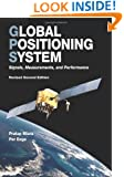 Global Positioning System: Signals, Measurements, and Performance (Revised Second Edition)