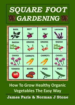 Square Foot Gardening - How To Grow Healthy Organic Vegetables The