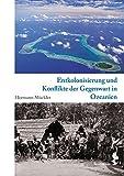 Image de Entkolonialisierung und Konflikte der Gegenwart in Ozeanien. Kulturgeschichte Ozeaniens, Band 4 (Kom