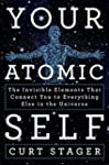 Your Atomic Self: The Invisible Eleme...