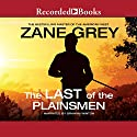 The Last of the Plainsmen Audiobook by Zane Grey Narrated by Graham Winton