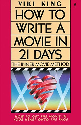 how-to-write-movie-in-21-days-the-inner-movie-method-by-viki-king-2001-03-29
