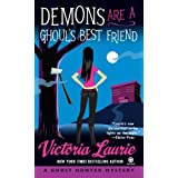 Demons Are a Ghoul's Best Friend (Ghost Hunter Mysteries, Book 2) ~ Victoria Laurie
