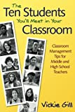 img - for The Ten Students You'll Meet in Your Classroom: Classroom Management Tips for Middle and High School Teachers book / textbook / text book