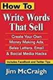 img - for How To Write Words That Sell: Create Your Own Money Making Ads, Sales Letters, Email and Social Media Hacks by Jim McCraigh (2014-04-25) book / textbook / text book