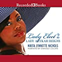 Lady Elect 2: Lady Arykah Reigns Audiobook by Nikita Lynnette Nichols Narrated by Danielle Collins
