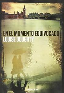 En el momento equivocado - Louise Doughty 51BOXTrUmhL._SY300_