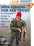 Spin-Fishing for Sea Trout: A Complet...