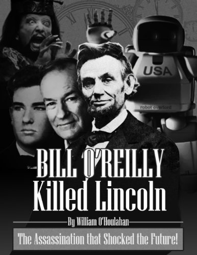 Bill O'Reilly Killed Lincoln