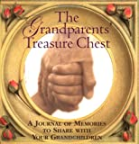 img - for The Grandparents' Treasure Chest: A Journal of Memories to Share with Your Grandchildren book / textbook / text book