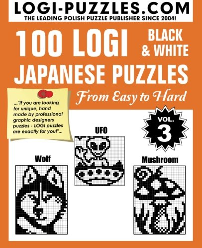 100 LOGI Black & White Japanese Puzzles: Easy to Hard (Volume 3) (Japanese Number Puzzles compare prices)